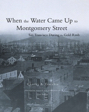 When the Water Came Up to Montgomery Street: San Francisco During the Gold Rush